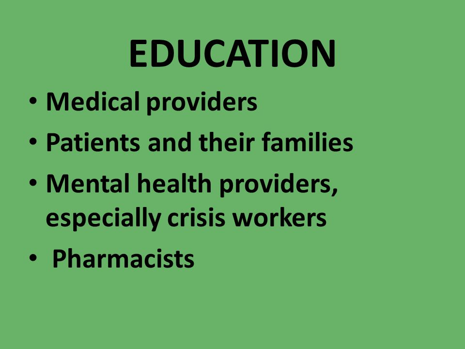 EDUCATION Medical providers Patients and their families