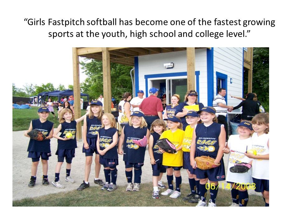 Girls Fastpitch softball has become one of the fastest growing sports at the youth, high school and college level.