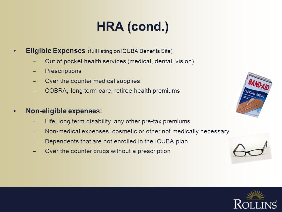 HRA (cond.) Eligible Expenses (full listing on ICUBA Benefits Site):