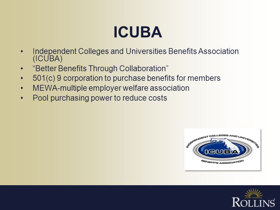ICUBA Independent Colleges and Universities Benefits Association (ICUBA) Better Benefits Through Collaboration