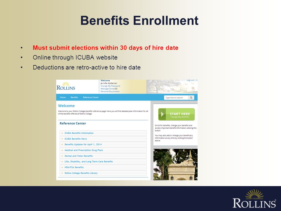 Benefits Enrollment Must submit elections within 30 days of hire date