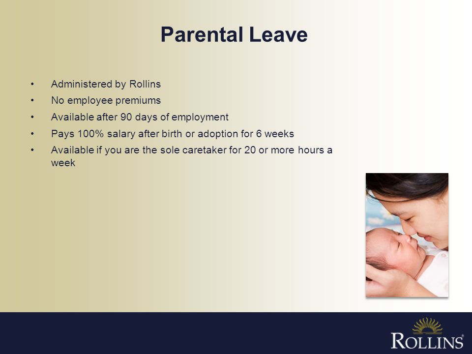Parental Leave Administered by Rollins No employee premiums