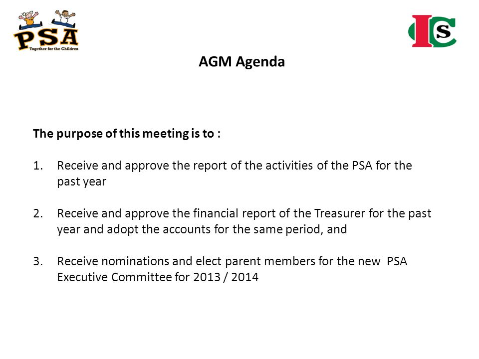AGM Agenda The purpose of this meeting is to :