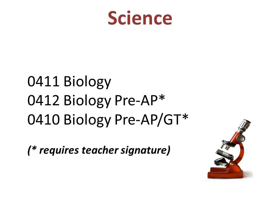Science 0412 Biology Pre-AP* 0410 Biology Pre-AP/GT* 0411 Biology