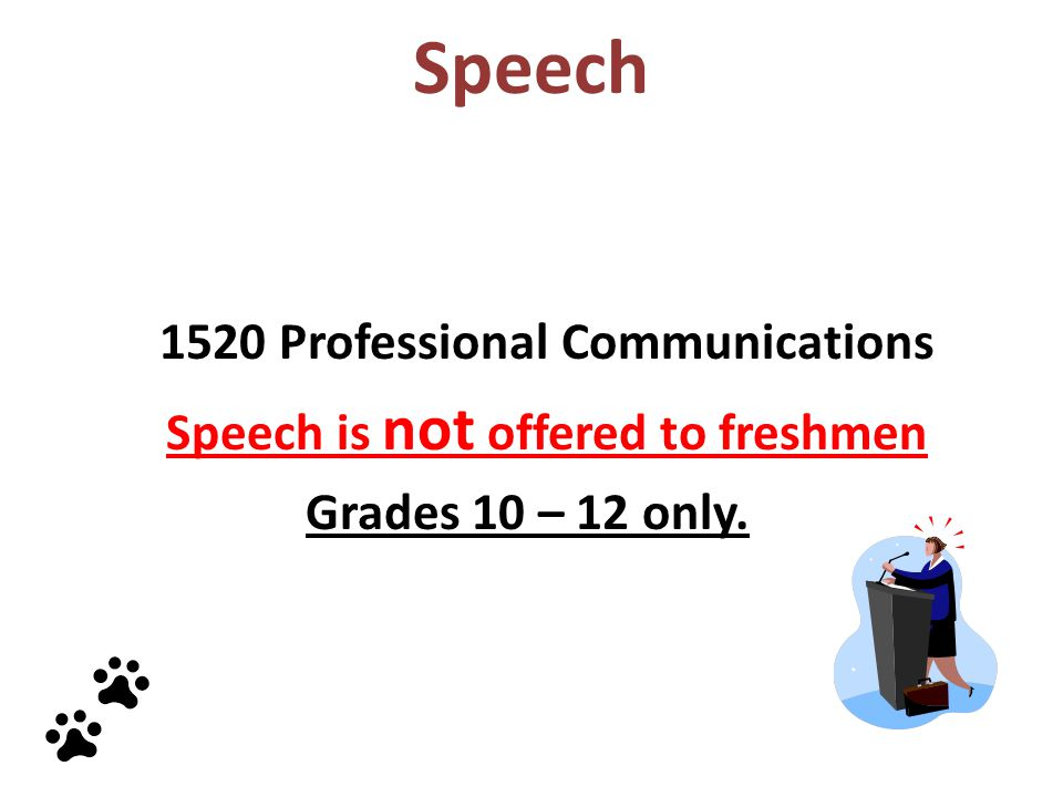 Speech is not offered to freshmen