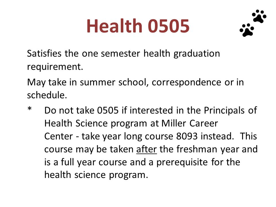 Health 0505 Satisfies the one semester health graduation requirement.