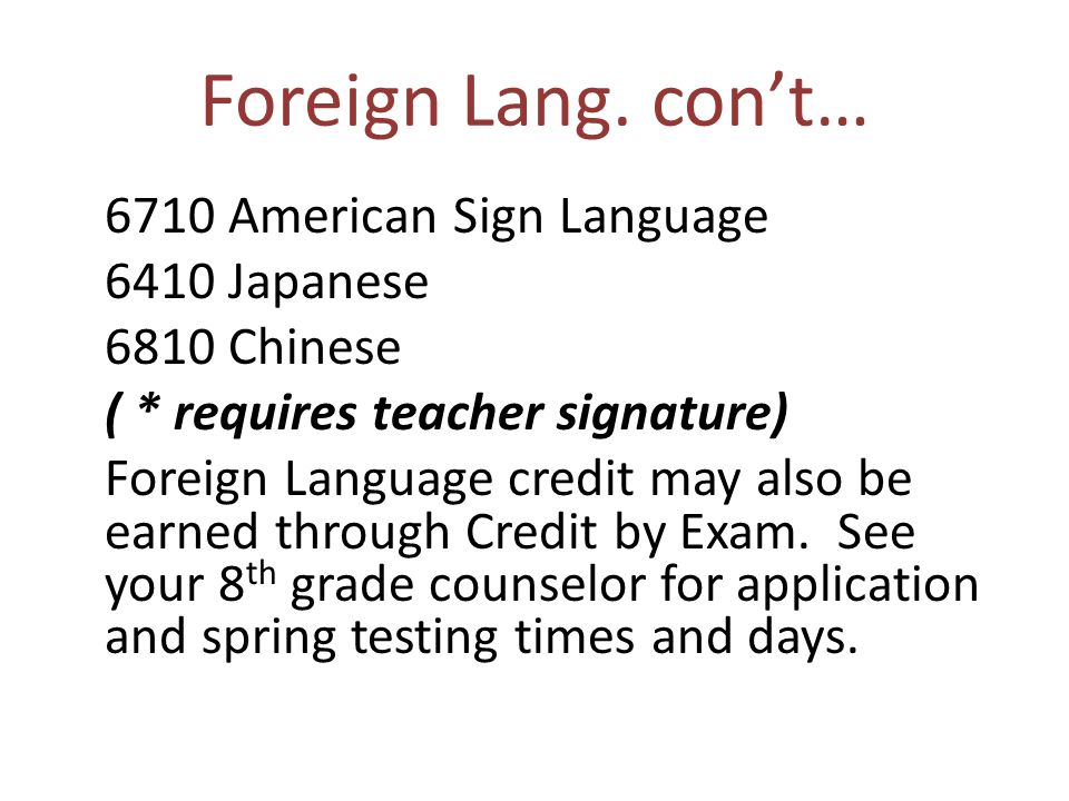 Foreign Lang. con't… 6410 Japanese 6810 Chinese