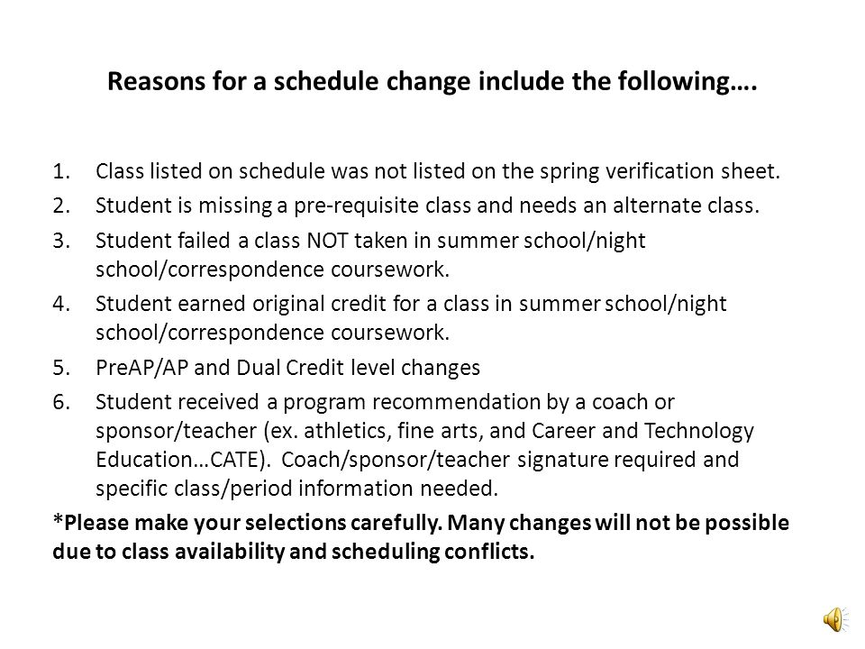 Reasons for a schedule change include the following….