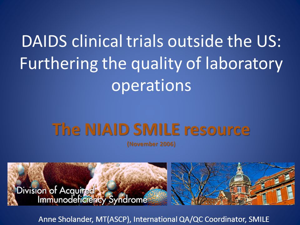 Anne Sholander, MT(ASCP), International QA/QC Coordinator, SMILE