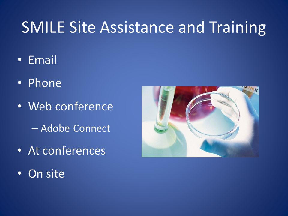 SMILE Site Assistance and Training