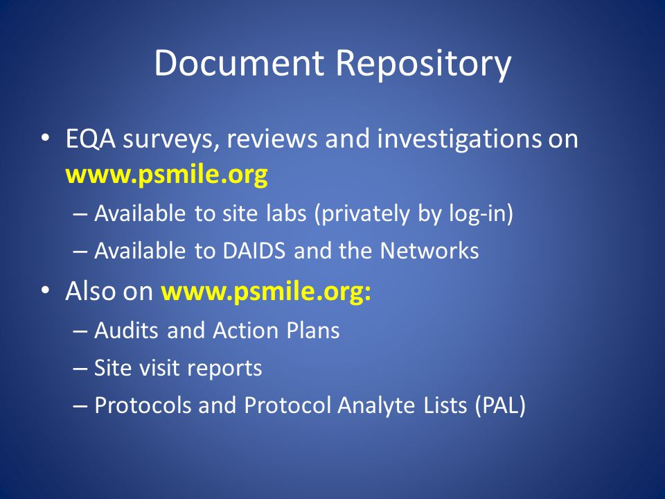 Document Repository EQA surveys, reviews and investigations on www.psmile.org. Available to site labs (privately by log-in)