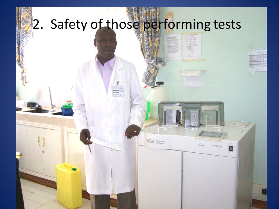 2. Safety of those performing tests