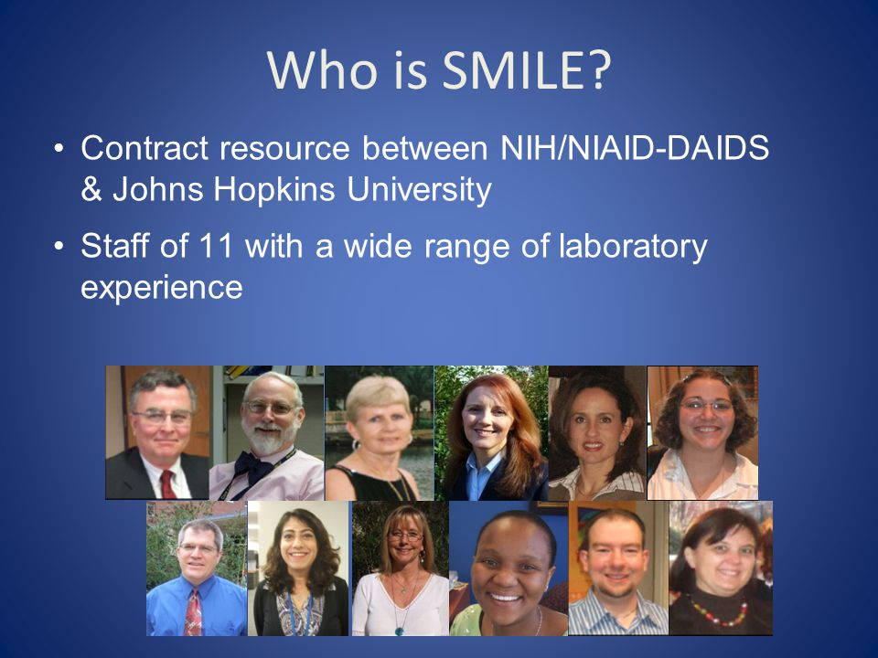 Who is SMILE Contract resource between NIH/NIAID-DAIDS & Johns Hopkins University. Staff of 11 with a wide range of laboratory experience.