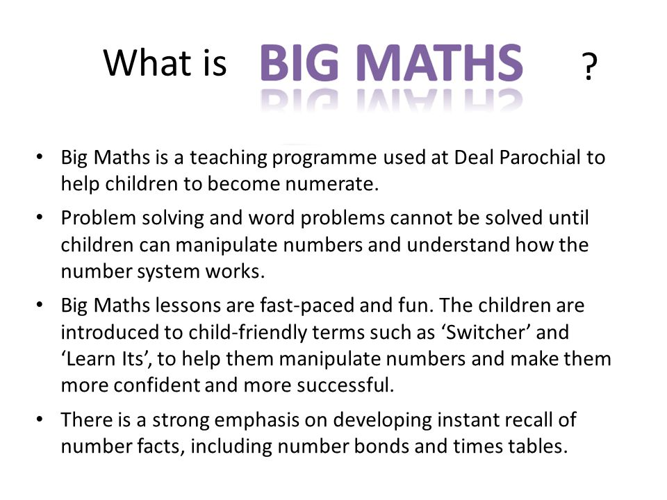 What is Big Maths is a teaching programme used at Deal Parochial to help children to become numerate.