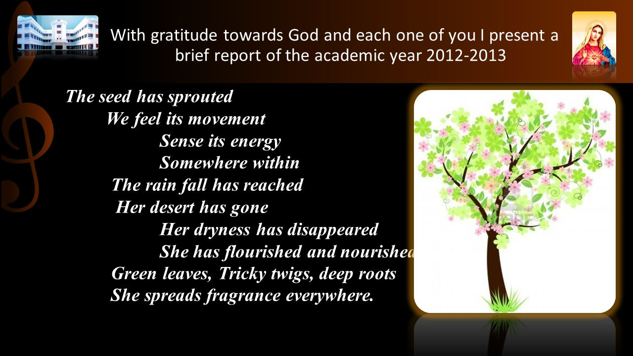 With gratitude towards God and each one of you I present a brief report of the academic year 2012-2013