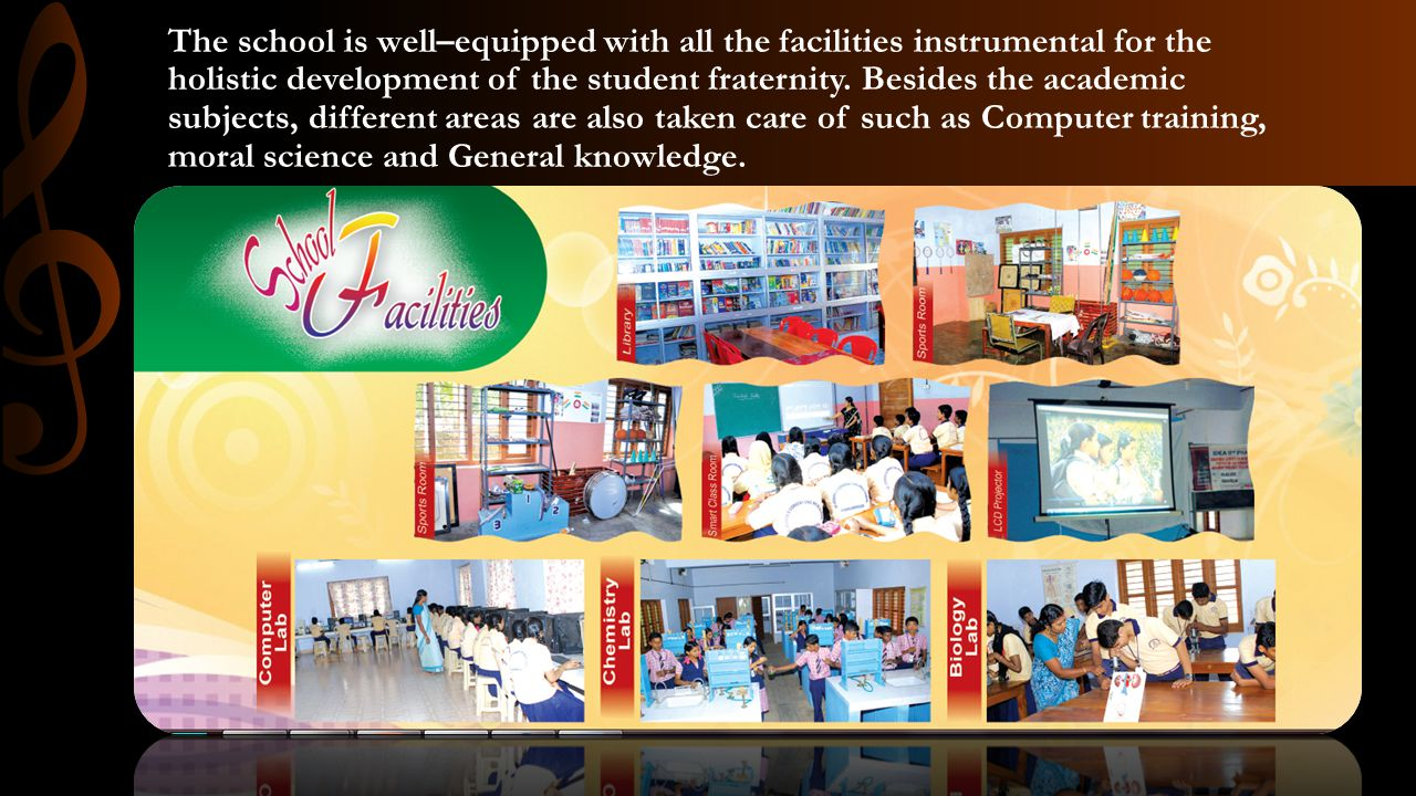 The school is well–equipped with all the facilities instrumental for the holistic development of the student fraternity.