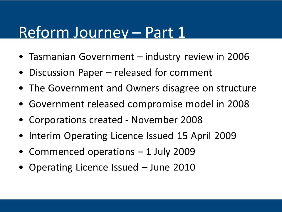 Reform Journey – Part 1 Tasmanian Government – industry review in 2006