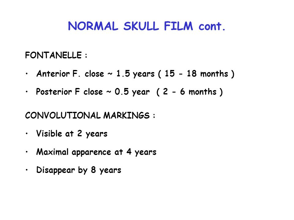 NORMAL SKULL FILM cont. FONTANELLE :