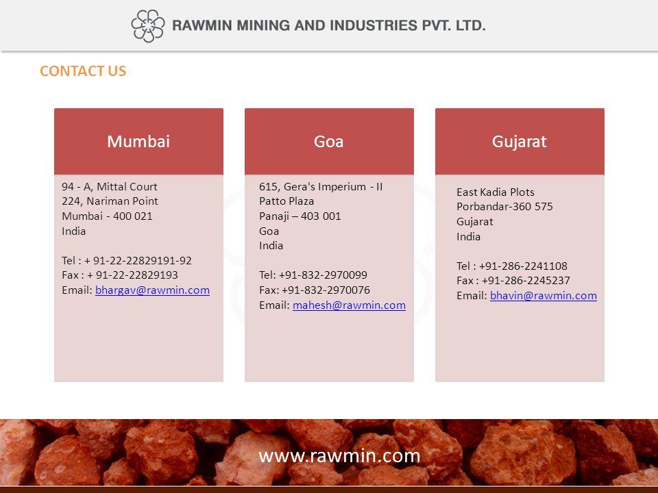 www.rawmin.com Mumbai Goa Gujarat CONTACT US