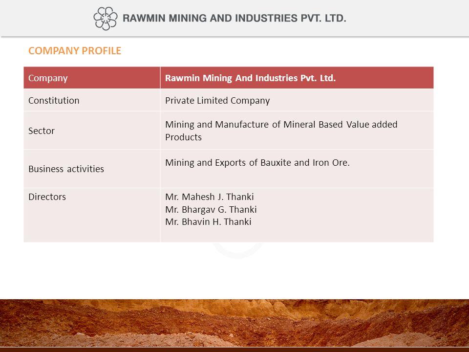 COMPANY PROFILE Company Rawmin Mining And Industries Pvt. Ltd.