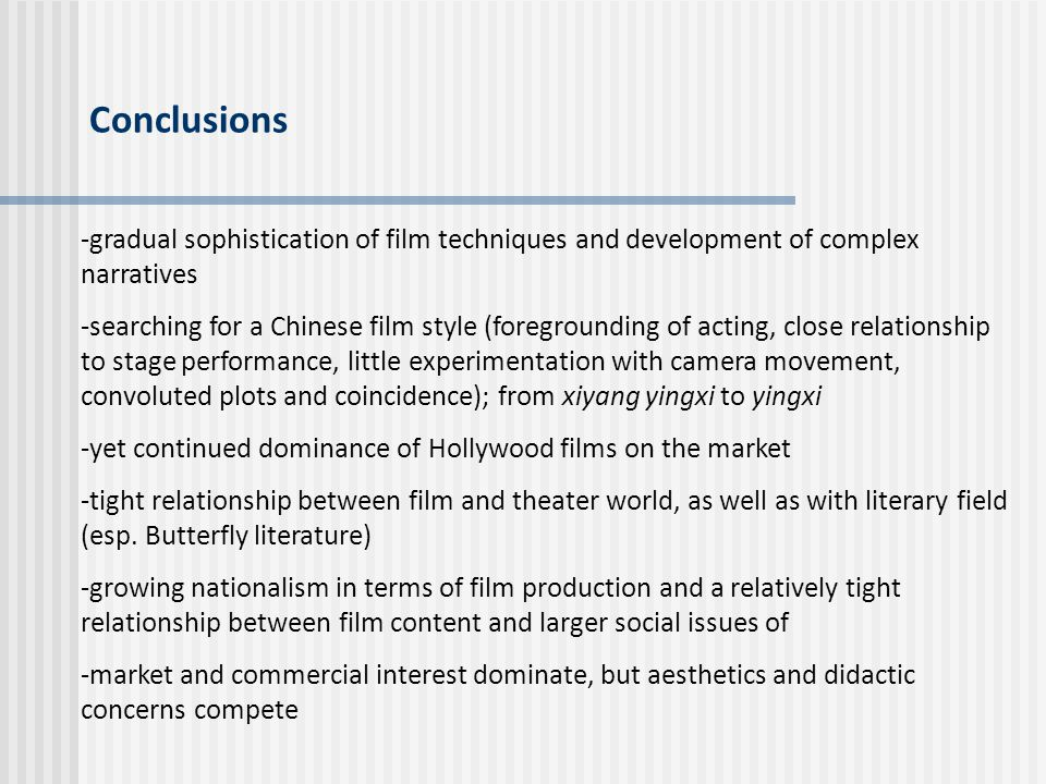 Conclusions -gradual sophistication of film techniques and development of complex narratives.