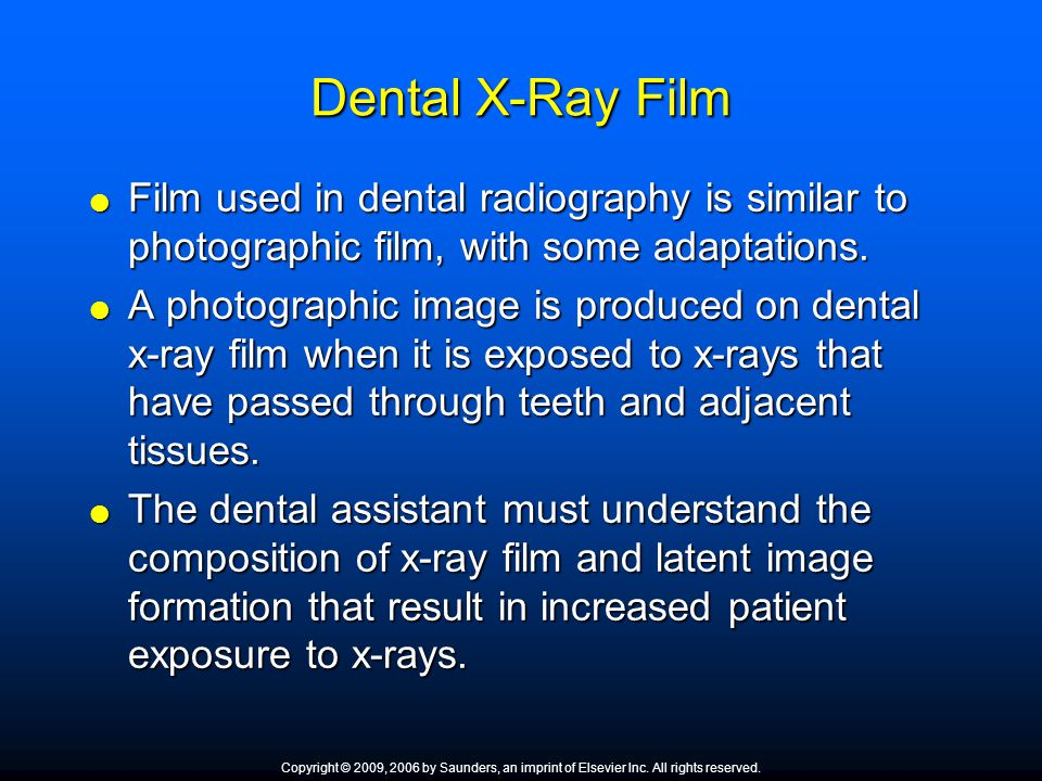Dental X-Ray Film Film used in dental radiography is similar to photographic film, with some adaptations.