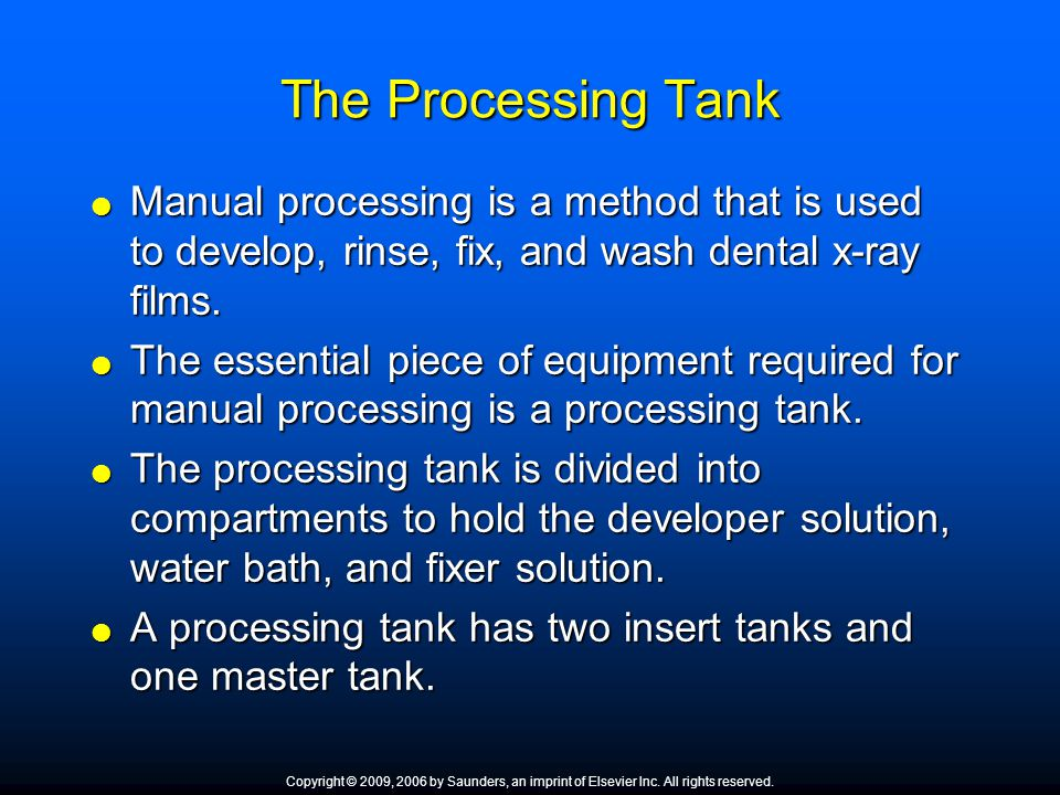 The Processing Tank Manual processing is a method that is used to develop, rinse, fix, and wash dental x-ray films.