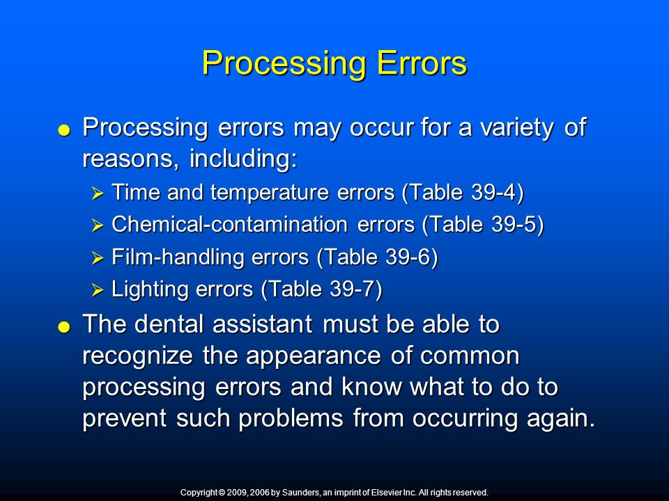Processing Errors Processing errors may occur for a variety of reasons, including: Time and temperature errors (Table 39-4)