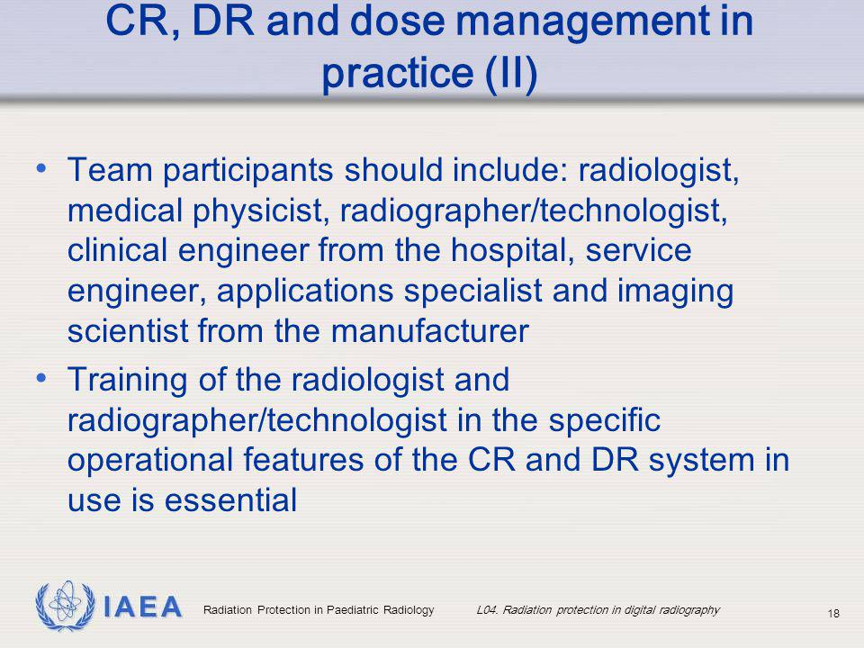 CR, DR and dose management in practice (II)
