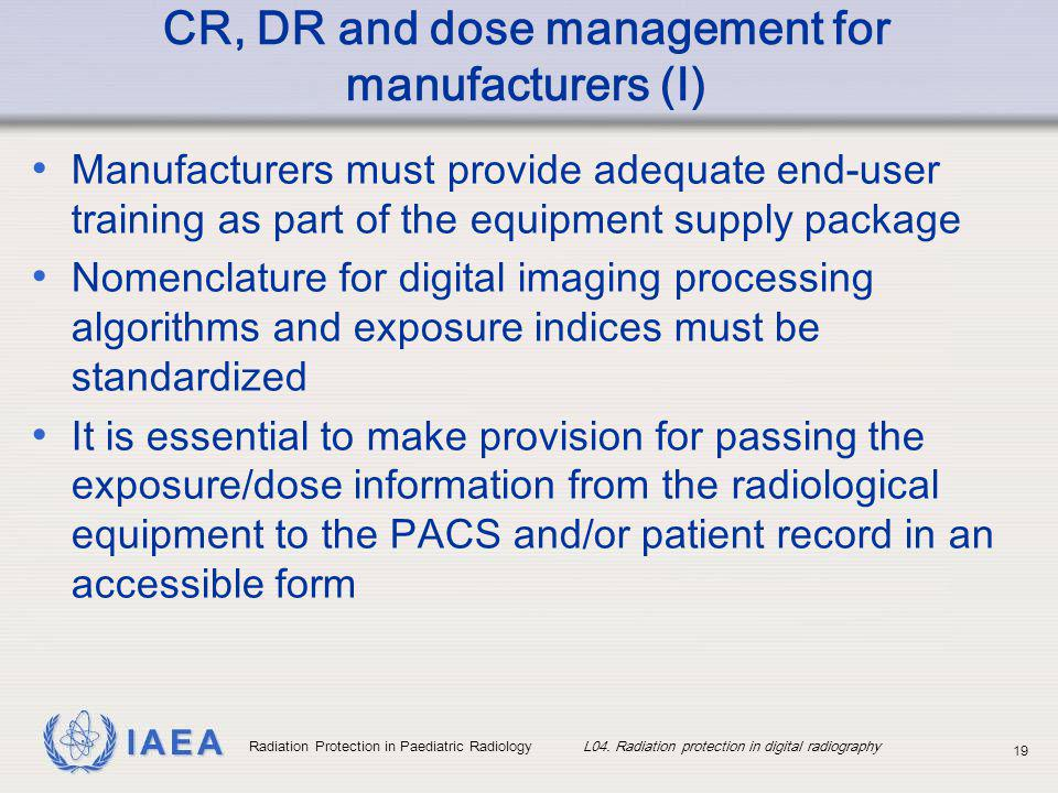 CR, DR and dose management for manufacturers (I)