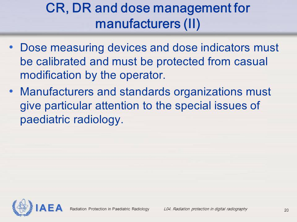 CR, DR and dose management for manufacturers (II)