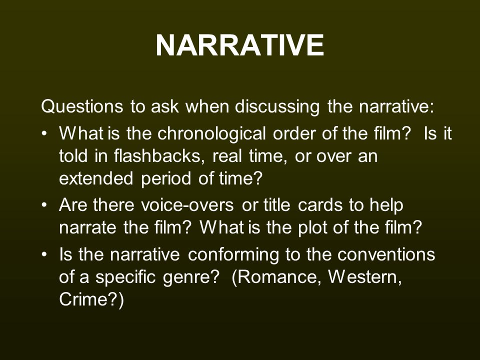 NARRATIVE Questions to ask when discussing the narrative: