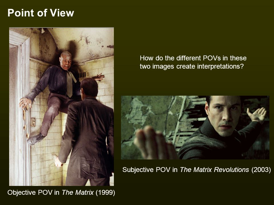 Point of View How do the different POVs in these two images create interpretations Subjective POV in The Matrix Revolutions (2003)
