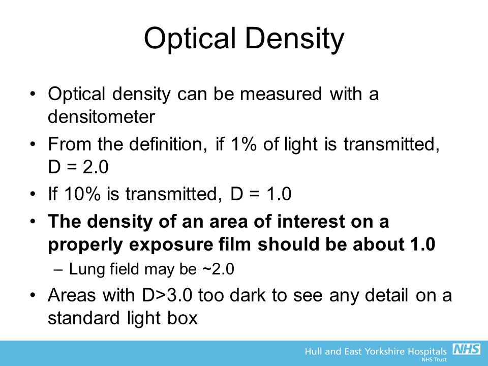 Optical Density Optical density can be measured with a densitometer