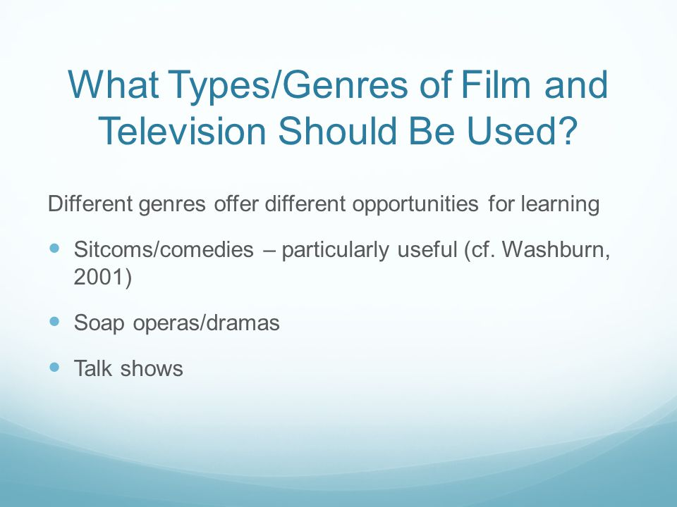 What Types/Genres of Film and Television Should Be Used