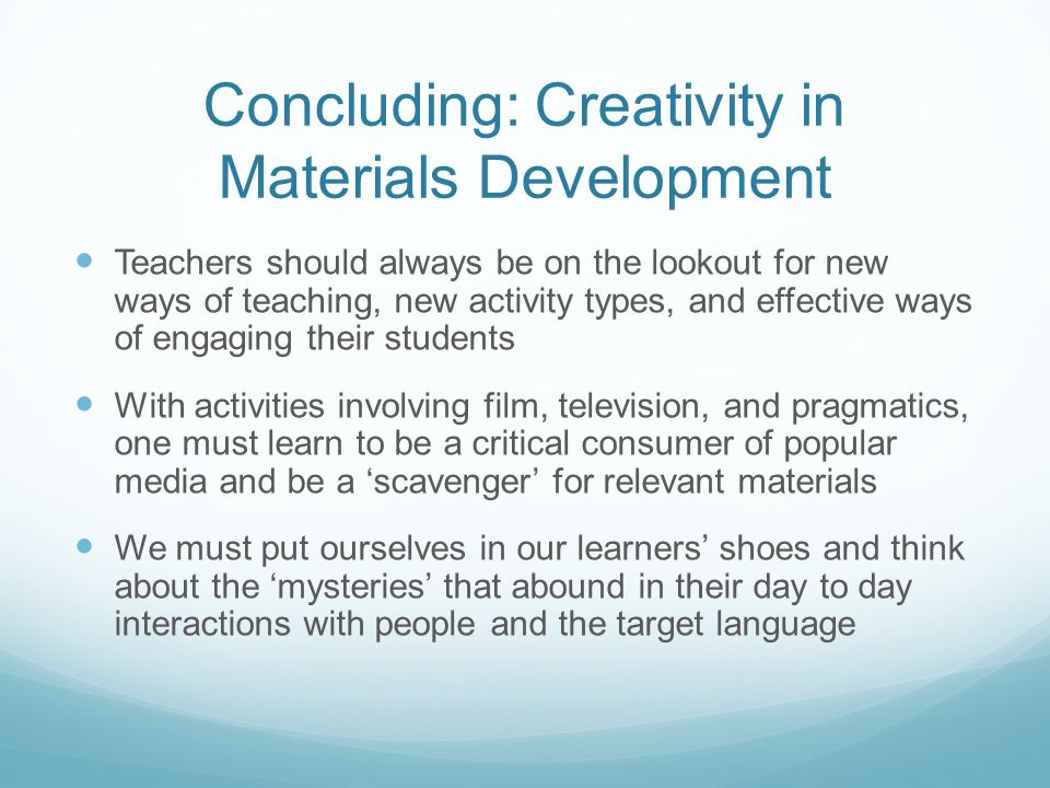 Concluding: Creativity in Materials Development