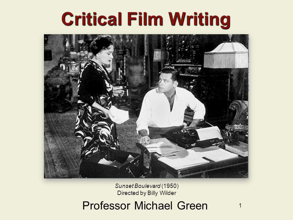Critical Film Writing Professor Michael Green Sunset Boulevard (1950)
