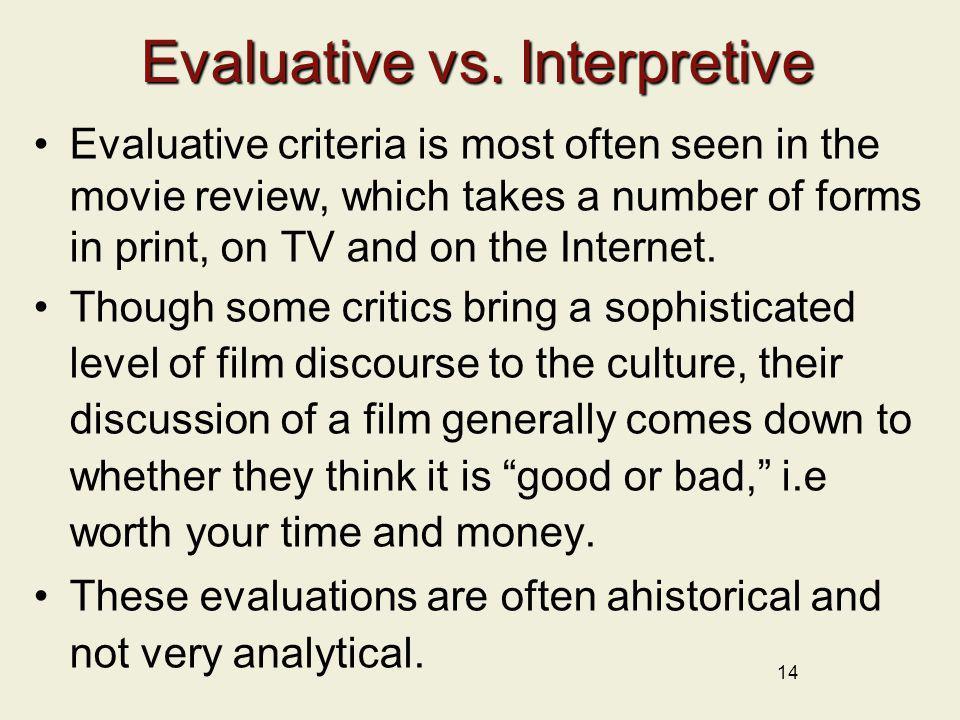 Evaluative vs. Interpretive