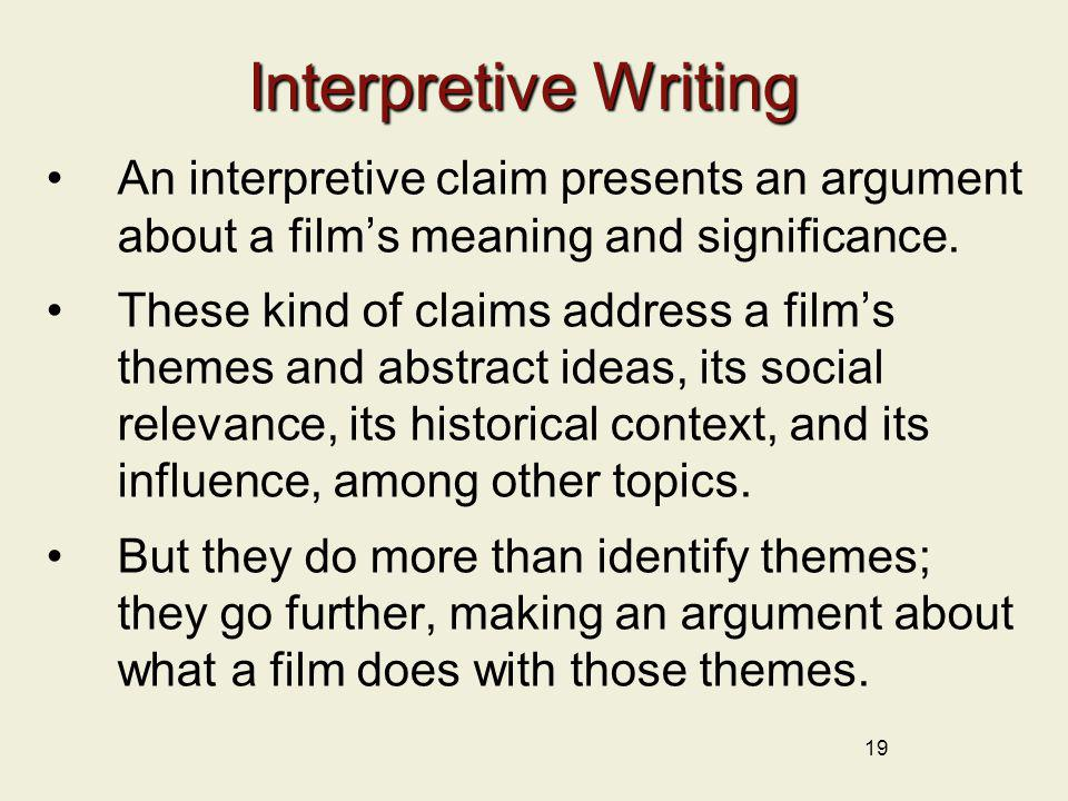 Interpretive Writing An interpretive claim presents an argument about a film's meaning and significance.