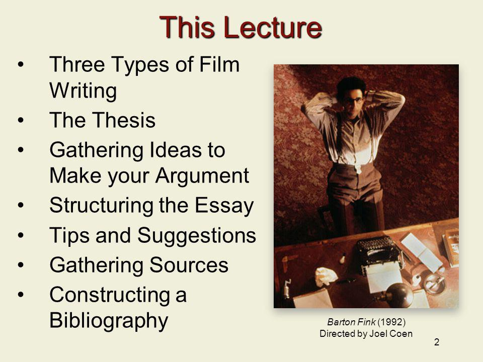 This Lecture Three Types of Film Writing The Thesis