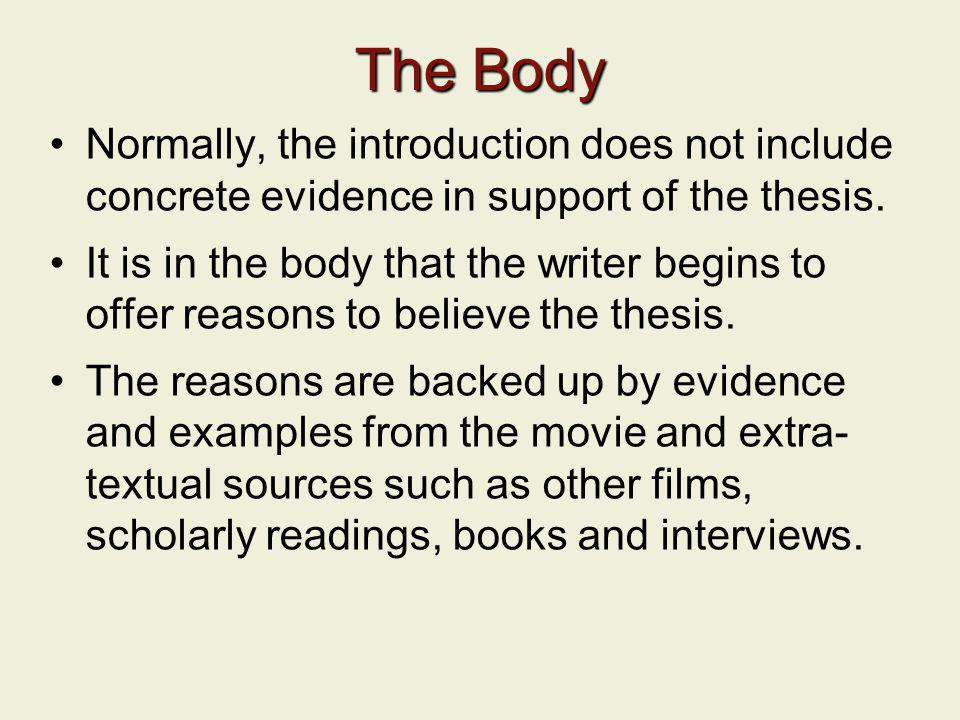 The Body Normally, the introduction does not include concrete evidence in support of the thesis.