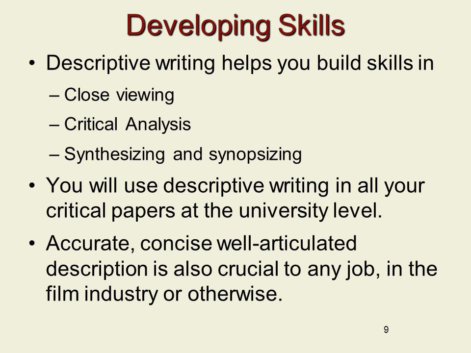 Developing Skills Descriptive writing helps you build skills in