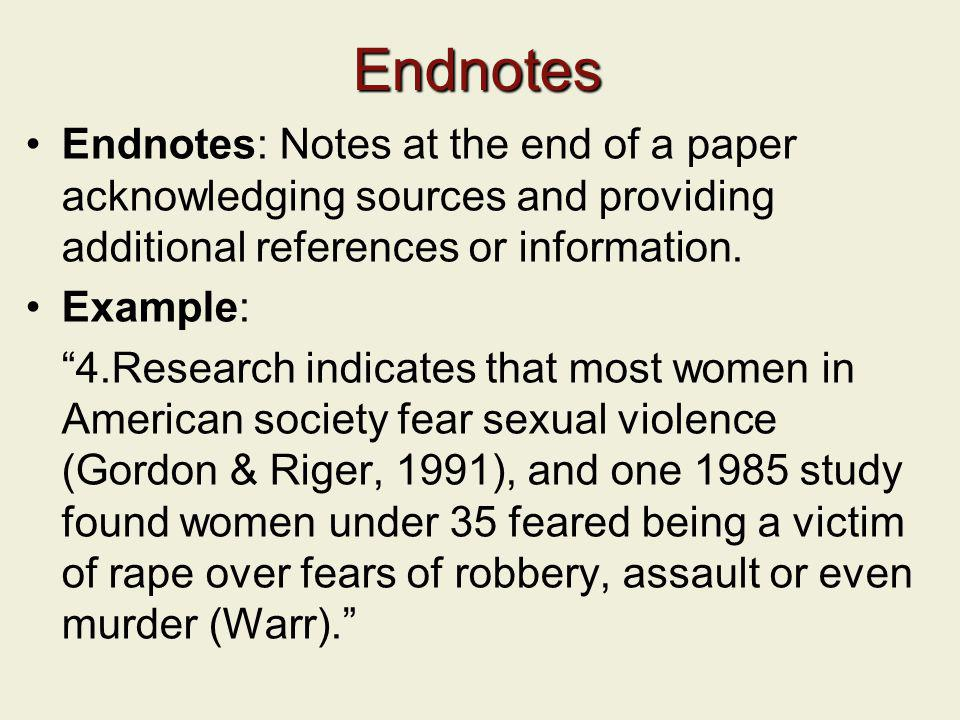 Endnotes Endnotes: Notes at the end of a paper acknowledging sources and providing additional references or information.