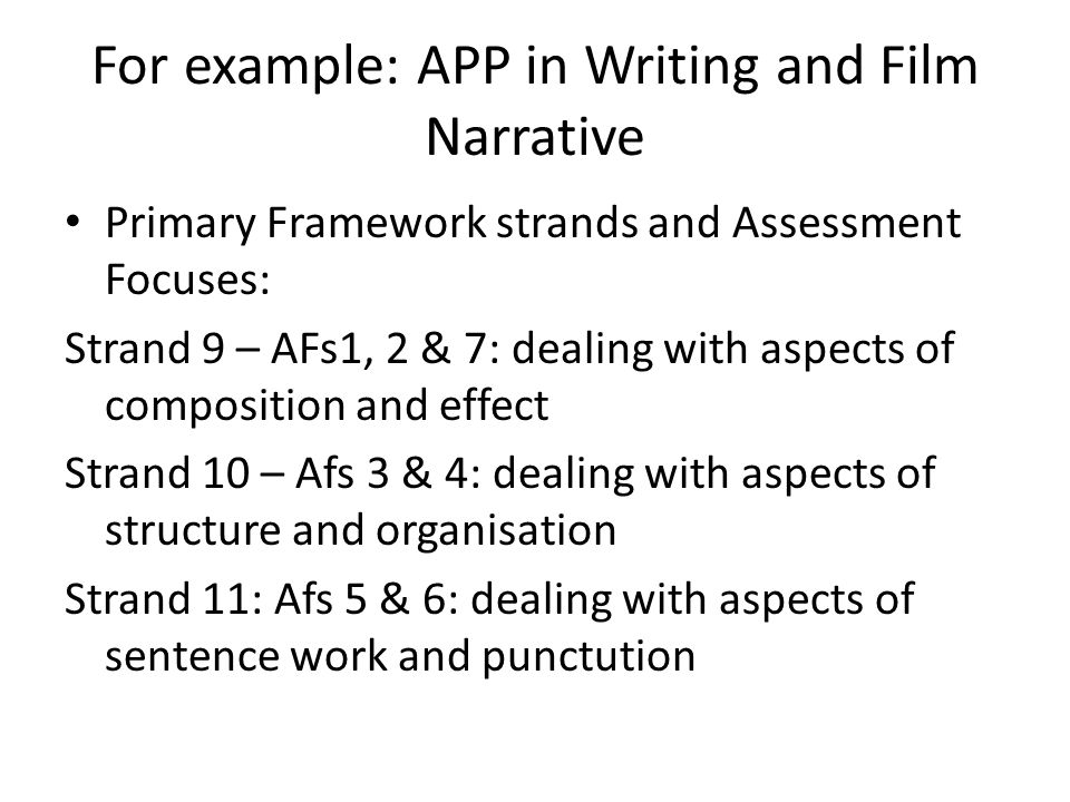 For example: APP in Writing and Film Narrative