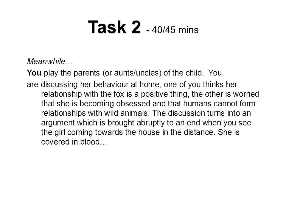 Task 2 - 40/45 mins Meanwhile…