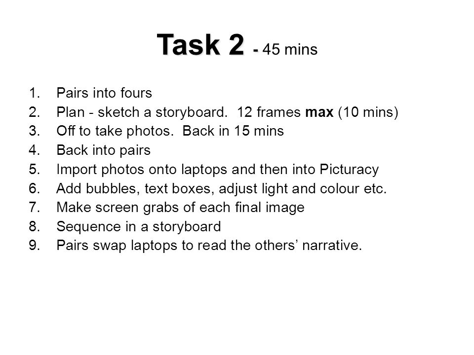 Task 2 - 45 mins Pairs into fours
