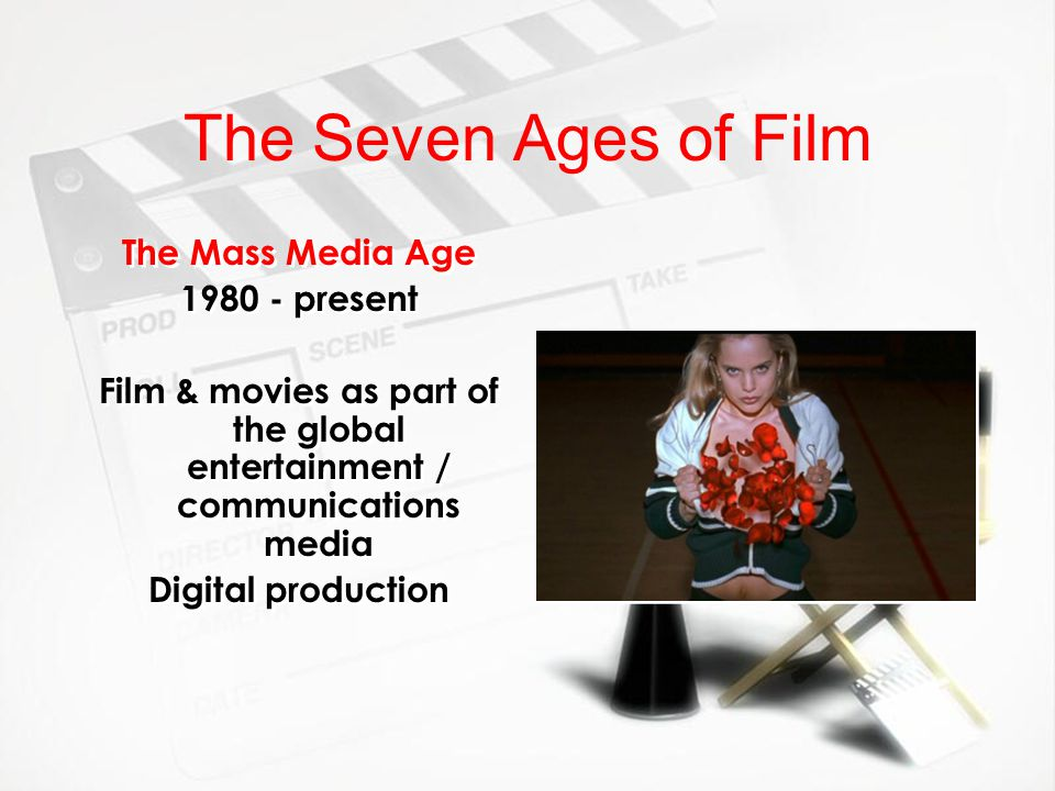 The Seven Ages of Film The Mass Media Age 1980 - present