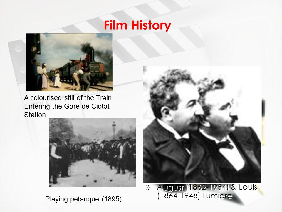 Film History August (1862-1954) & Louis (1864-1948) Lumiere