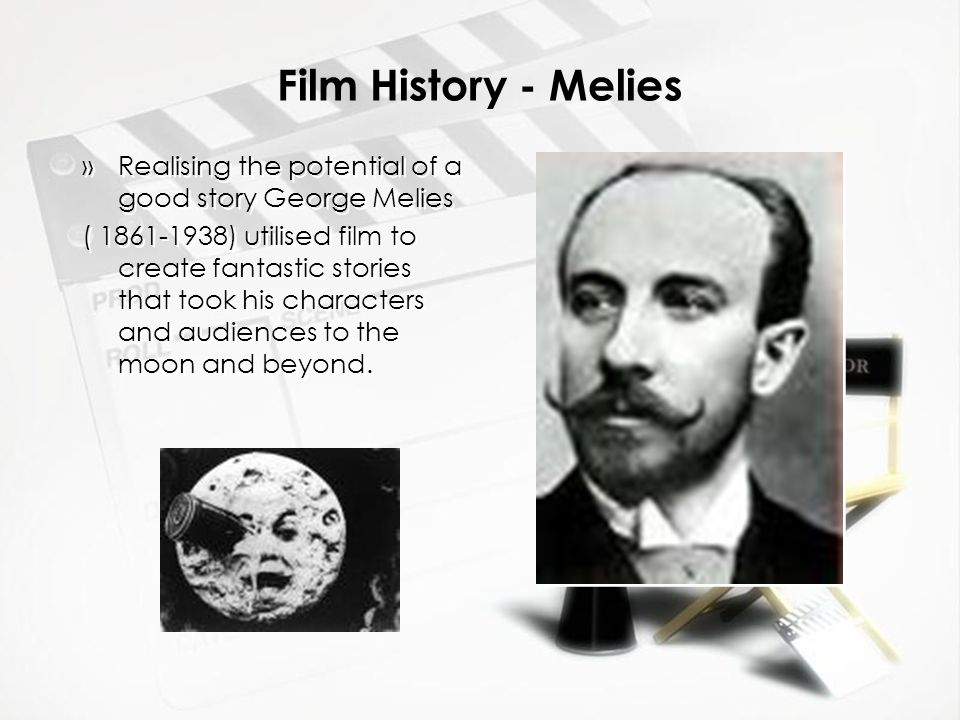 Film History - Melies Realising the potential of a good story George Melies.