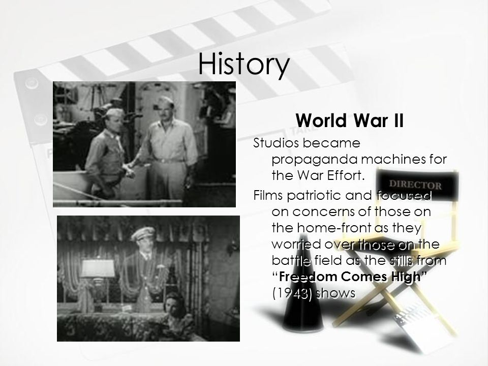 History World War II. Studios became propaganda machines for the War Effort.